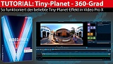 Tutorial: Tiny-Planet-Effekt mit Magix Video Pro X
