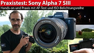 Praxistest und Hands-on: Alpha 7 SIII