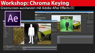Workshop: Greenscreen ausstanzen in Adobe After Effects