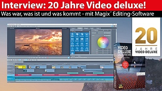 Interview: 20 Jahre Magix Video deluxe - was war, was ist, was kommt!