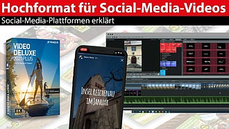 Social-Media-Videos: Strategien für gute Videos im passenden Format mit Magix Video Deluxe